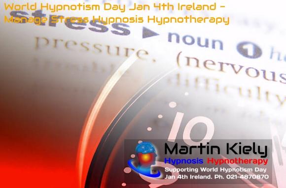 World Hypnotism Day Jan 4th Ireland Manage Stress Hypnosis Hypnotherapy